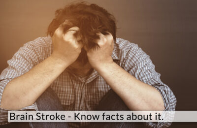 Brain Stroke- Know the Facts about It