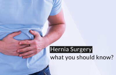 Hernia Surgery – what you should know?