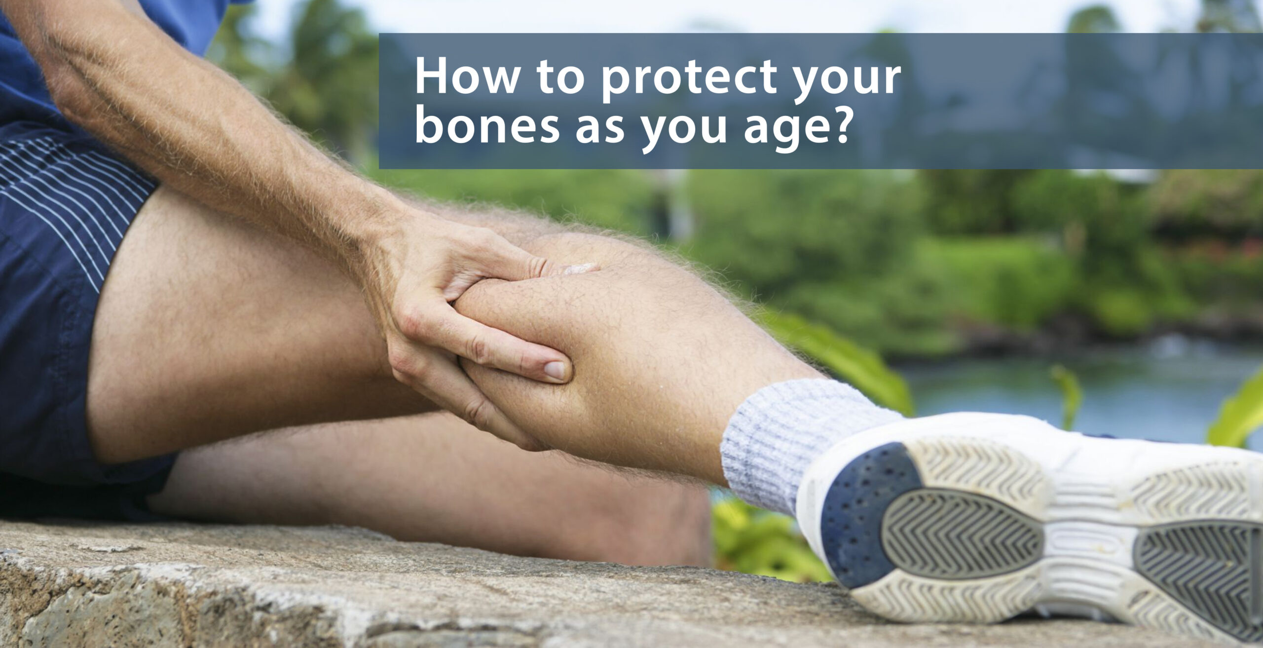 How to protect your bones as you age