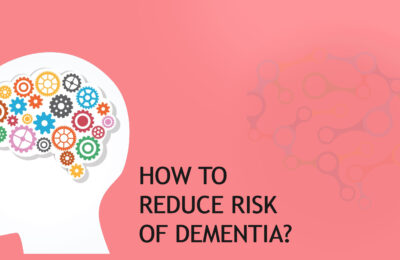 How to Reduce the Risk of Dementia?