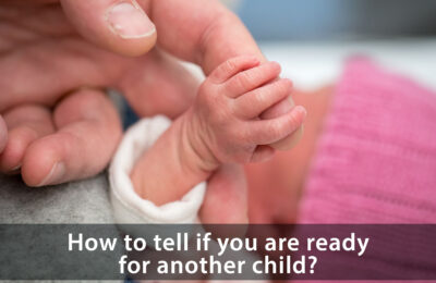 How to tell if you are ready for another child?