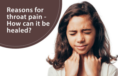 Reasons for throat pain – How can it be healed?