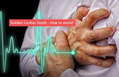 Sudden Cardiac Death – How to avoid it?